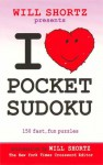 Will Shortz Presents I Love Pocket Sudoku: 150 Fast, Fun Puzzles - Will Shortz
