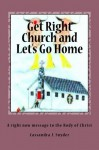 Get Right Church and Let's Go Home - Cassandra J. Snyder