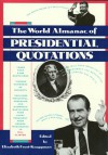 The World Almanac of Presidential Quotations: Quotations from America's Presidents - Elizabeth Frost-Knappman