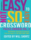 The New York Times Easy to Not-So-Easy Crossword Puzzle Omnibus Volume 4: 200 Monday--Saturday Crosswords from the Pages of The New York Times - Will Shortz