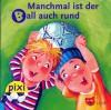 Manchmal ist der Ball auch rund (Pixi #1418) - Sabine Ludwig, Iris Hardt