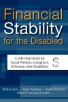 Financial Stability for the Disabled: A Self-Help Guide for Social Workers, Caregivers, & Persons with Disabilities - Austin A. Mardon, Shelley Qian, Kayle Paustian