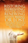 Restoring, Refreshing, or Renewing What's Missing or Lost - Warren B. Dahk Knox