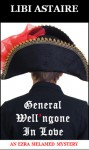 General Well'ngone in Love: An Ezra Melamed Mystery - Libi Astaire