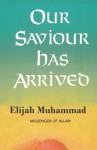 Our Savoiur Has Arrived - Elijah Muhammad