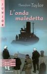 L'onda maledetta e altre avventure di mare - Theodore Taylor, Paolo Canton, Giovanna Zoboli