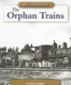 The Orphan Trains (We the People: Industrial America) - Alice K. Flanagan