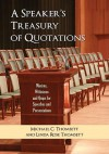 A Speaker's Treasury of Quotations: Maxims, Witticisms and Quips for Speeches and Presentations - Michael C. Thomsett