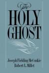 The Holy Ghost - Joseph F. McConkie, Robert L. Millet