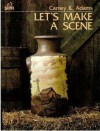 Let's Make a Scene - Betty Carney, Keith Adams