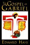 Gospel of Gabriel - Edward M. Hays
