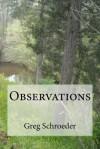 Observations - Greg Schroeder