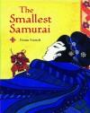 The Smallest Samurai - Fiona French