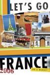 Let's Go France 2006 - Let's Go Inc., Carl Hughes, Samantha Gelfand, Claire Pasternack