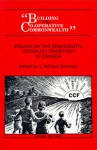 Building the Co-Operative Commonwealth: Essays on the Democratic Socialist Tradition in Canada - J. William Brennan