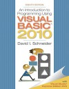 Introduction to Programming Using Visual Basic 2010 - David I. Schneider
