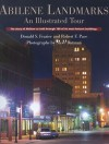 Abilene Landmarks: An Illustrated Tour: The Story of Abilene as told through 100 of its most historic buildings - Donald S. Frazier, Robert F. Pace, Steve Butman