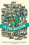 M Is for Autism - The Student Of Limpsfield Grange School, The Students of Limp, Vicky Martin