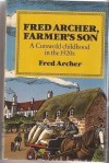 Fred Archer, Farmer's Son: A Cotswold Childhood in the 1920s - Fred Archer