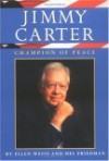Jimmy Carter: Champion of Peace - Ellen Weiss, Mel Friedman