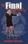 The Final Whistle - Graham Sharpe