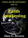 Earth Awakening (Haven and the Soul Keepers) - Alan G. Brown