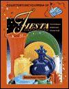 Collectors Encyclopedia of Fiesta: Plus Harlequin, Riviera, and Kitchen Kraft - Bob Huxford