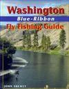 Washington Blue-Ribbon Fly Fishing Guide - John Shewey