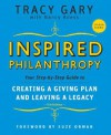 Inspired Philanthropy: Your Step-by-Step Guide to Creating a Giving Plan and Leaving a Legacy - Tracy Gary, Nancy Adess