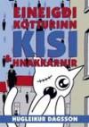 Eineygði kötturinn Kisi og hnakkarnir - Hugleikur Dagsson