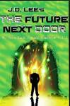 The Future Next Door (We turn Back Toward Tomorrow Book 1) - J.D. Lee
