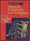 Regional Anesthesia and Analgesia - David L. Brown, David A. Factor