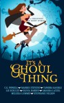 It's A Ghoul Thing (A Collection of Short Stories) - Stephanie Nelson, Liz Schulte, Tawdra Kandle, Melissa Lummis, CG Powell, Amanda Latzel, Olivia Hardin
