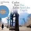 Das Spiel des Engels - Carlos Ruiz Zafón, Gerd Wameling, Peter Schwaar