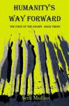 Humanity's Way Forward (The Edge of the Known) (Volume 3) - Seth Mullins
