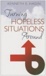 Turning Hopeless Situations Around - Kenneth E. Hagin