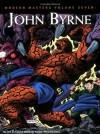 Modern Masters, Vol. 7: John Byrne - Jon B. Cooke, John Byrne, Eric Nolen-Weathington