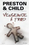 Vengeance à froid (Pendergast, #11) - Douglas Preston, Lincoln Child