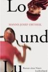 Lo und Lu: Roman eines Vaters - Hanns-Josef Ortheil