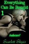 Everything Can Be Bought 1: Indecent - Scarlett Skyes