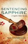 Sentencing Sapphire: A Sapphire Dubois Mystery - Mia Thompson