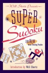 Will Shortz Presents Super Sudoku: 100 New Brain-Twisting Puzzles - Will Shortz