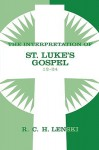 The Interpretation of St. Luke's Gospel 12-24 - Richard C.H. Lenski