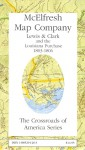 Lewis and Clark and the Louisiana Purchase 1803-1806 - Earl B. McElfresh