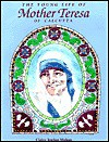 The Young Life Of Mother Teresa Of Calcutta - Claire Jordan Mohan