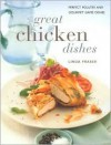 Great Chicken Dishes: Perfect Poultry and Gourmet Game Dishes - Linda Fraser