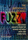 The Importance of Being Fuzzy: And Other Insights from the Border Between Math and Computers - Arturo Sangalli