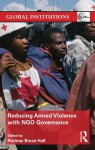Reducing Armed Violence with NGO Governance (Global Institutions) - Rodney Bruce Hall