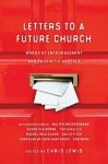 Letters to a Future Church: Words of Encouragement and Prophetic Appeals - Chris Lewis