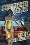Scattered Ashes - Scott Nicholson, Wayne Miller, Joe Morey